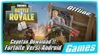 Download Game Fortnite Di Android Offline