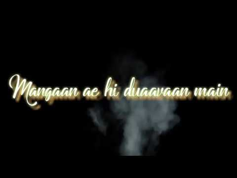 Manga Yahi Duawan Main Song Whatsapp Status | Latest Status |