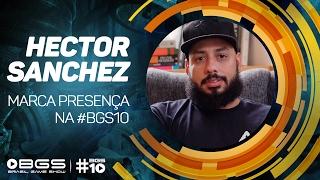 BRASIL GAME SHOW: HECTOR SANCHEZ CONFIRMADO NA #BGS10