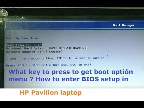 How to get boot option menu or Boot manager in hp pavilion laptop - What  key to press?