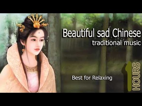 best chinese music of all time | sad chinese love song | beautiful ancient chinese relaxing music