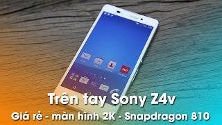 Trên tay Sony Z4 Verizon: Màn hình 2K giá chỉ 6tr990