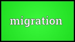 Migration Meaning
