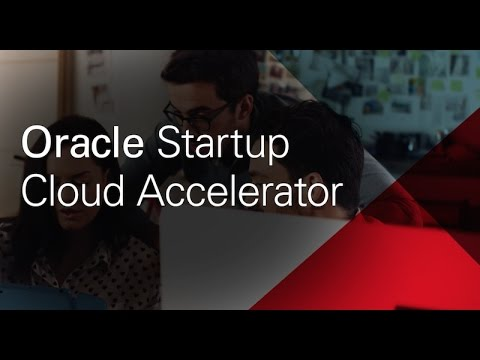 Oracle Startup Cloud Accelerator: for global entrepreneurs and startups