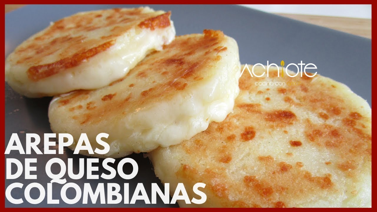 Como Hacer Arepas De Queso Colombianas Arepas Colombianas Exquisitas Youtube