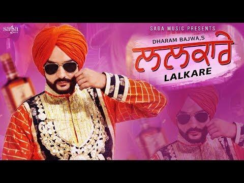 Lalkare (Official Video)   Dharam Bajwa   New Punjabi Song 2018   Saga Music