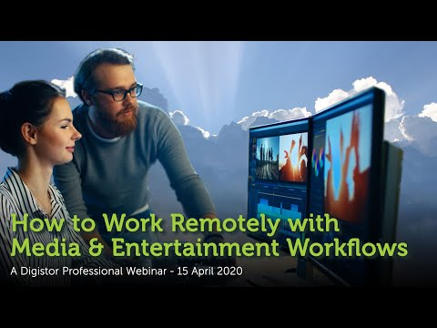 How To Work Remotely With Media And Entertainment Workflows