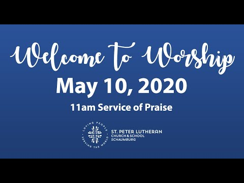 May 10, 2020 - Contemporary Service of Praise at 11am