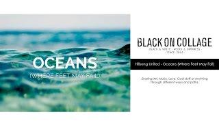 Sad Songs Series: Hillsong United - Oceans (Where Feet May Fail)
