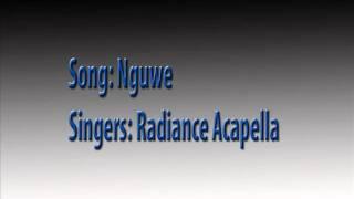 Radiance Acapella - Nguwe msindisi