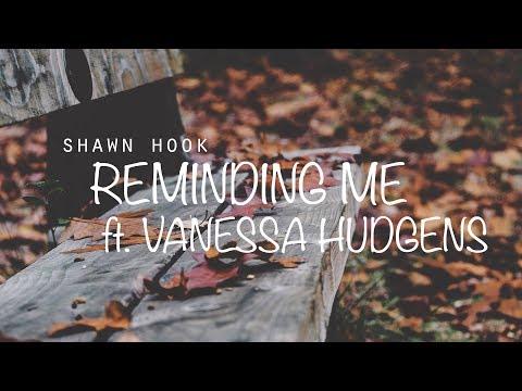 Shawn Hook ft Vanessa Hudgens - Reminding Me (Lyrics / Lyrics Video)