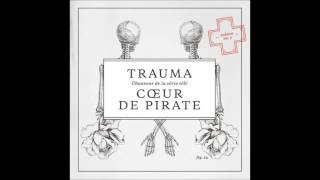 Coeur De Pirate  Trauma  Heartbeats Accelerating