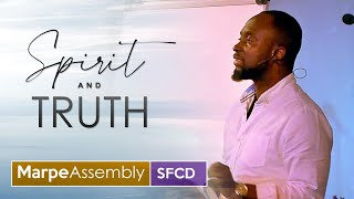 SPIRIT AND TRUTH | SFCD | Apostle A.B. Prince