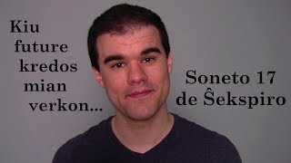 Sonnet 17 in Esperanto (Soneto 17 de Ŝekspiro)