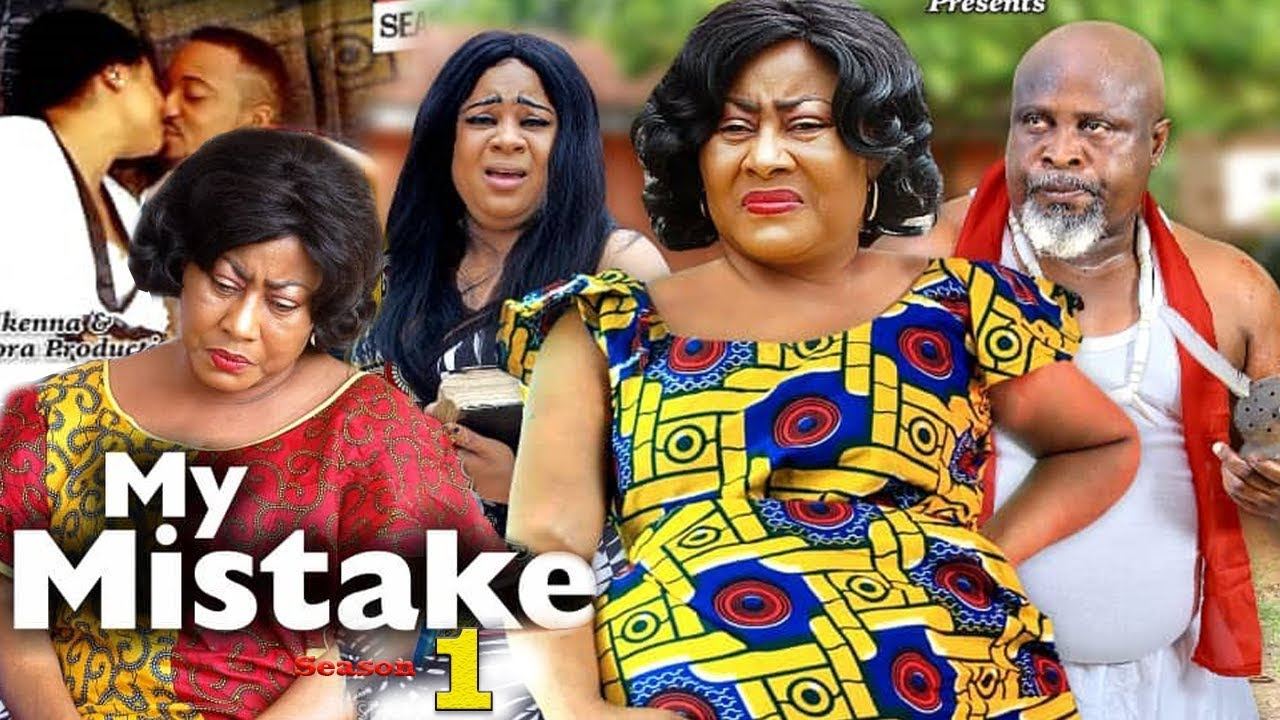 Download My Mistake Season 1 {New Movie} - 2019 Latest Nigerian Nollywood Movie