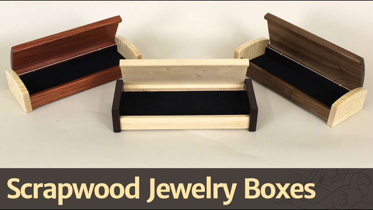 268 Scrapwood Jewelry Box YouTube