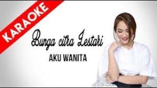 Karaoke AKU WANITA - BUNGA CITRA LESTARI FT DJ DIPHA BARUS (Tanpa Vokal)