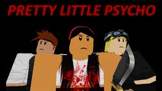 (PG13) PRETTY LITTLE PSYCHO  - Roblox Music Video