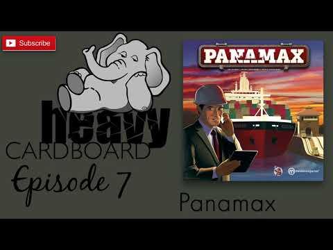 Heavy Cardboard Episode 7 - Panamax