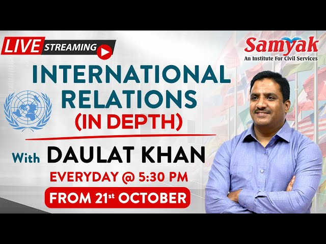 International Relations IN-DEPTH with Daulat Khan from 21st October, every day at 5.30 pm on SAMYAK.