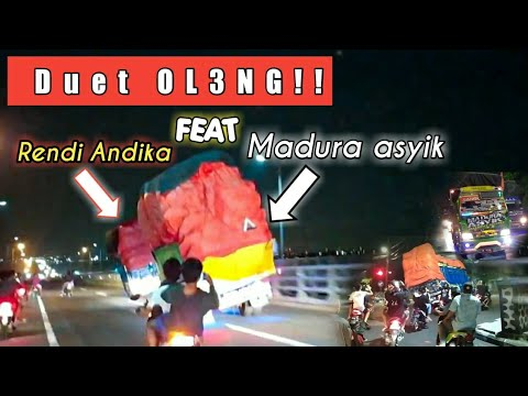 HEBOH!! || KONVOI MESRA,RENDI ANDIKA feat MADURA ASYIK || Oleng dengan muatan Gayor/tinggi!!.....