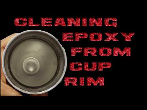 Cleaning epoxy from tumbler rim