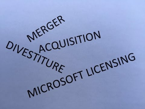 How Does Merger, Acquisition and Divestiture Activity Impact Your Microsoft Licensing?