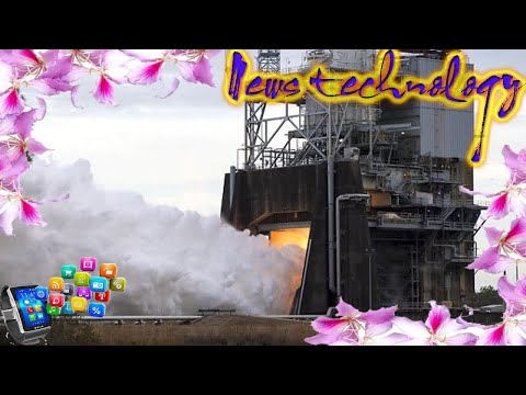 NASA fires up engines of its SLS megarocket  - News Techcology