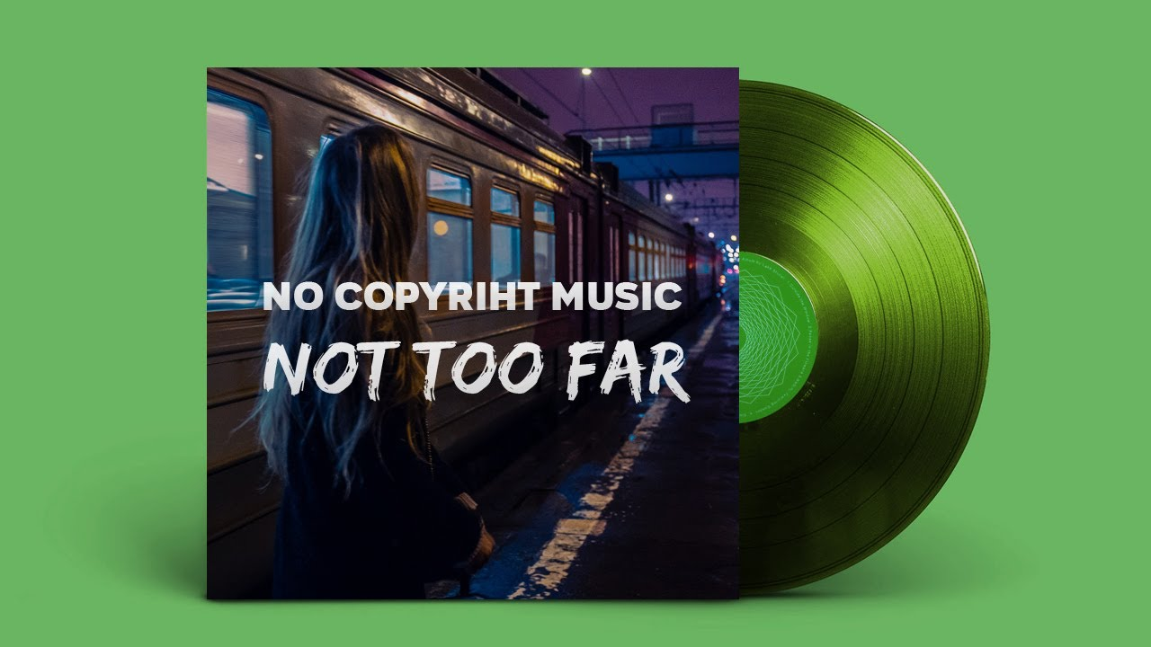 COPYRIGHT FREE MUSIC ► Another Kid & MohRiz - Not Too Far ✔️