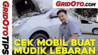 Cek Mobil Buat Mudik Lebaran | GridOto Tips