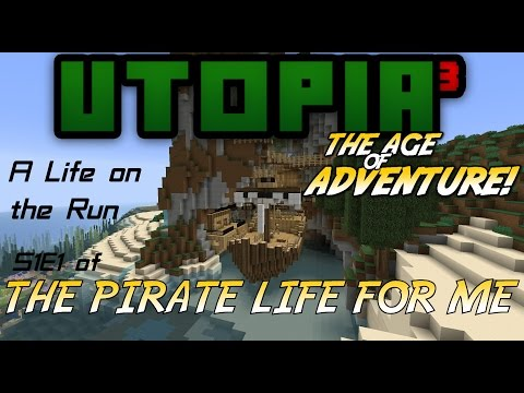 A Life on the Run - Utopia³ AoA 2.0: A Pirate Life for Me