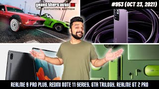 Realme 9 Pro Plus, Redmi Note 11 Series, GTA Trilogy, Realme GT 2 Pro, MIUI Fold, new Realme Pad...