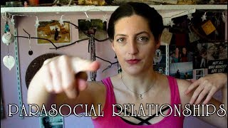 60. Parasocial Relationships