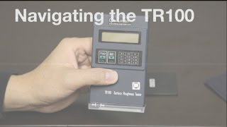 Qualitest's TR100 - Navigating the TR100(The Portable Surface Roughness Tester - TR100 Qualitest offers extensive range of advanced surface roughness testers such as Portable Surface Roughness ..., 2014-07-07T23:11:45.000Z)