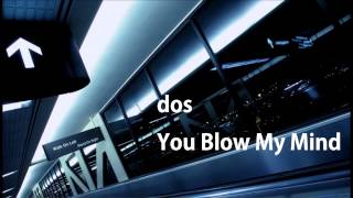 You Blow My Mind : dos