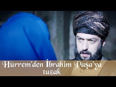 Muhteşem Yüzyıl 78 Bölüm   Hürrem den tuzak, İbrahim Paşa nı