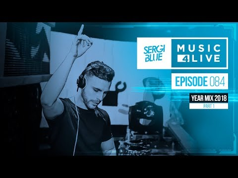 Sergi Blue - Music4live 084 Year Mix 2018 (Part 1)