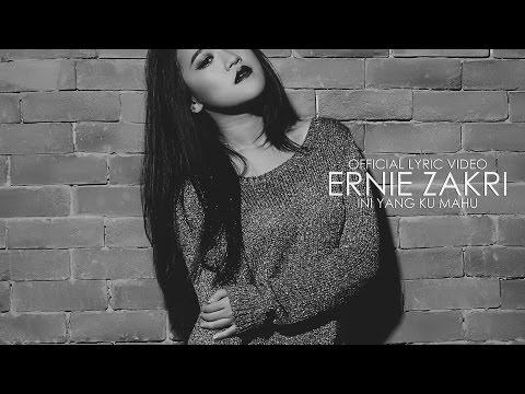 Ernie Zakri - Ini Yang Ku Mahu (Official Lyric Video)