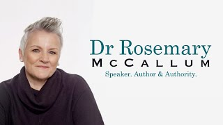 Dr Rosemary McCallum - Speaker, Author & Authority