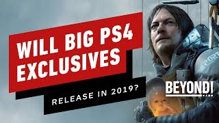 Will Ps4's Biggest Exclusives Come Out In 2019?   Beyond 574