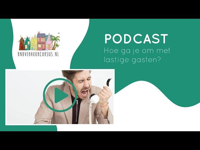 Podcast 10 | hoe ga je om lastige gasten en vakantieverhuur