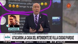 Atacaron la casa del Intendente de Villa Ciudad Parque