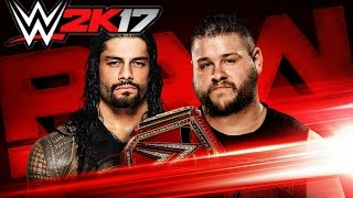 WWE 2K17 : KEVIN OWENS VS ROMAN REIGNS / PS4 CONSOLE