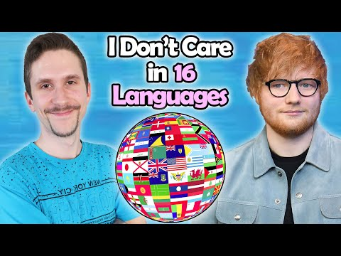Ed Sheeran: I Don't Care In 16 Different Languages