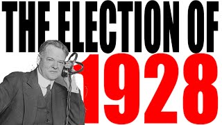 The 1928 Election Explained