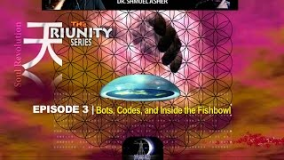 TriUnity Series with Dr. Shmuel Asher- Episode 3: Bots, Codes and Inside The Fishbowl
