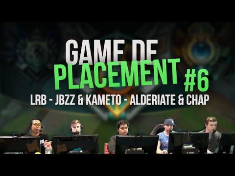 Match de placement #6 - LRB - JBZZ & KAMETO - ALDERIATE & CHAP