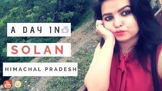 Vlog 5: WHY VISIT SOLAN, HIMACHAL PRADESH? 🔥😱🔥 | NEHA BHARDWAJ | ForeverTo Vogue