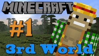 Minecraft 3rd World LP - Episode #1