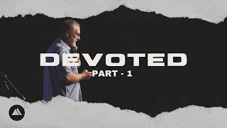 Devoted Part 1 - Freedom Church Live! - October 24, 2020